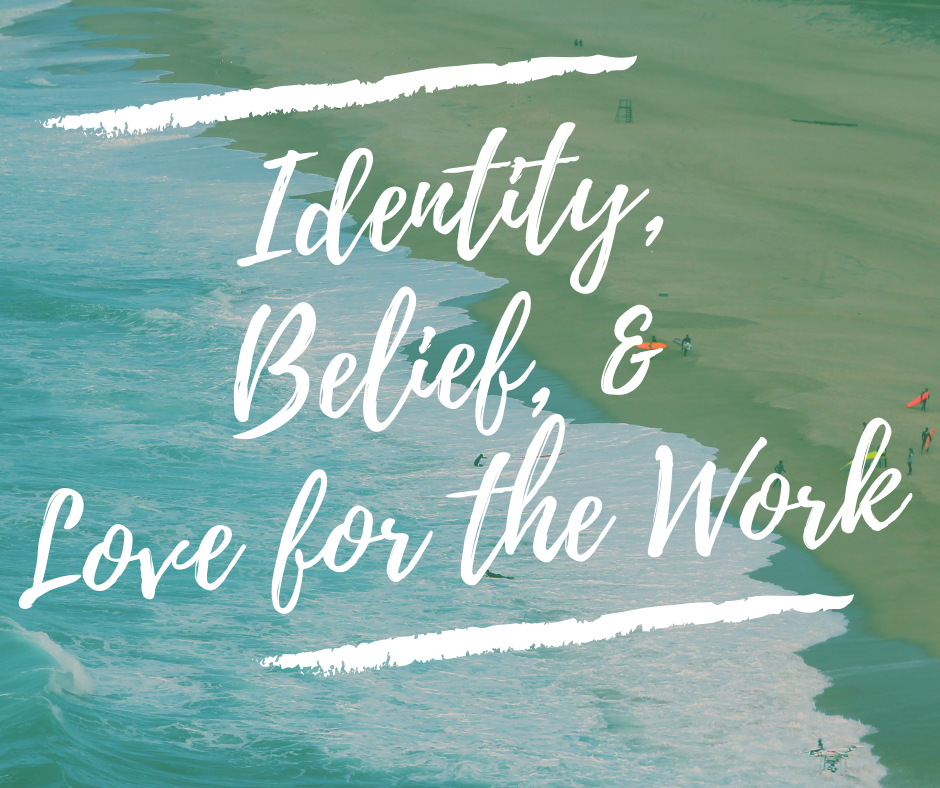 Identity, belief and love for the work. -Nichole Carlson